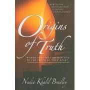 Origins of Truth: Words That Will Awaken You to the Truth of Your Heart
