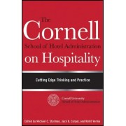 The Cornell School of Hotel Administration on Hospitality: Cutting Edge Thinking and Practice, Hardcover