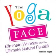 The Yoga Face: Eliminate Wrinkles with the Ultimate Natural Facelift- discount 20%