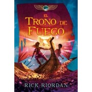 Las Crónicas de Kane: El Trono de Fuego / The Kane Chronicles Book 2: The Throne of Fire, Hardcover/Rick Riordan