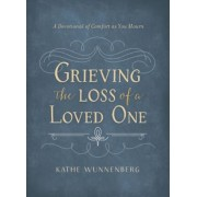Grieving the Loss of a Loved One: A Devotional of Comfort as You Mourn, Hardcover