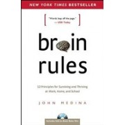 Brain Rules: 12 Principles for Surviving and Thriving at Work, Home, and School [With DVD]