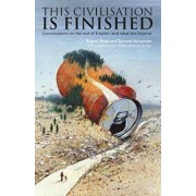 This Civilisation is Finished: Conversations on the end of Empire - and what lies beyond, Paperback/Rupert Read