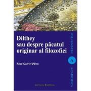Dilthey sau despre pacatul originar al filosofiei
