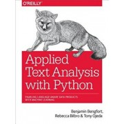 Applied Text Analysis with Python: Enabling Language-Aware Data Products with Machine Learning, Paperback/Benjamin Bengfort