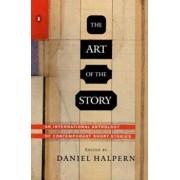 The Art of the Story: An International Anthology of Contemporary Short Stories, Paperback/Daniel Halpern