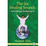 The Six Healing Sounds: Taoist Techniques for Balancing Chi [With CD (Audio)], Paperback