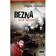 Bezna sub soare - Cinghiz Abdullaev