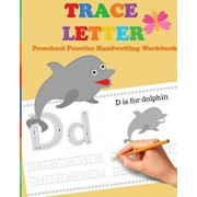Trace Letters: Preschool Practice Handwriting Workbook: Tracing Letter Books for Toddlers for Kids Ages 3-5 Reading and Writing, Paperback/Brothers Books