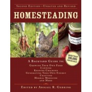 Homesteading: A Backyard Guide to Growing Your Own Food, Canning, Keeping Chickens, Generating Your Own Energy, Crafting, Herbal Med, Hardcover