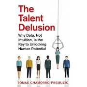 The Talent Delusion: Why Data, Not Intuition, Is the Key to Unlocking Human Potential, Paperback