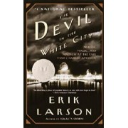 The Devil in the White City: Murder, Magic, and Madness at the Fair That Changed America Trade Book, Paperback/Erik Larson