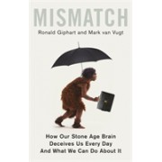 Mismatch - How Our Stone Age Brain Deceives Us Every Day (And What We Can Do About It) (Giphart Ronald)(Paperback) (9781472139702)