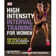 High-Intensity Interval Training for Women: Burn More Fat in Less Time with Hiit Workouts You Can Do Anywhere, Paperback