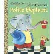 Richard Scarry's Polite Elephant, Hardcover