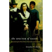Specter of Salem - Remembering the Witch Trials in Nineteenth-century America (Adams Gretchen A.)(Paperback) (9780226005430)