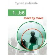 1...b6: Move by Move Cyrus Lakdawala
