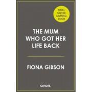 Mum Who Got Her Life Back