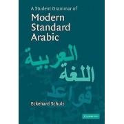 A Student Grammar of Modern Standard Arabic by Eckehard Schulz