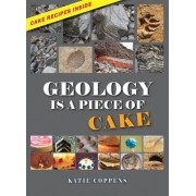 Geology Is a Piece of Cake, Hardcover