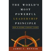 The World's Most Powerful Leadership Principle: How to Become a Servant Leader, Hardcover
