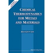 Chemical Thermodynamics For Metals And Materials (With Cd-rom For Computer-aided Learning) (Lee Hae-Geon (Postech Korea))(Cartonat) (9781860941771)