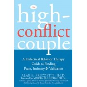 The High-Conflict Couple: A Dialectical Behavior Therapy Guide to Finding Peace, Intimacy, and Validation, Paperback