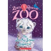The Lucky Snow Leopard (Zoe's Rescue Zoo #4), Paperback