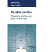 Relatiile publice. Coeziune si eficienta prin comunicare/Dumitru Iacob, Diana-Maria Cismaru, Remus Pricopie