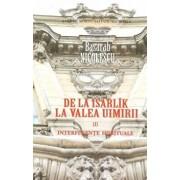 Interferente spirituale. De la Isarlik la Valea Uimirii. Vol. 1/Basarab Nicolescu