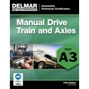 ASE Test Preparation- A3 Manual Drive Trains and Axles, Paperback (5th Ed.)/Delmar Publishers