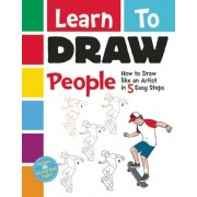 Learn to Draw People: How to Draw Like an Artist in 5 Easy Steps!, Paperback