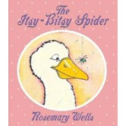 The Itsy-Bitsy Spider, Hardcover/Rosemary Wells