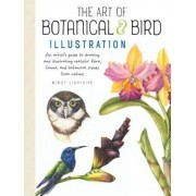 The Art of Botanical & Bird Illustration: An Artist's Guide to Drawing and Illustrating Realistic Flora, Fauna, and Botanical Scenes from Nature, Paperback
