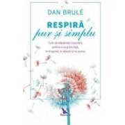 Respira pur si simplu - Dan Brule