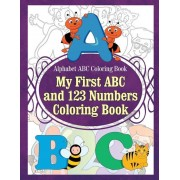 Alphabet ABC Coloring Book My First ABC and 123 Numbers Coloring Book, Paperback