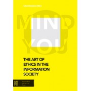The Art of Ethics in the Information Society: Mind You