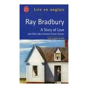 A story of love and other non-science fiction stories - Ray Bradbury - Livre