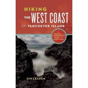 Hiking the West Coast of Vancouver Island: An Updated and Comprehensive Trail Guide, Paperback