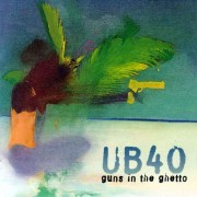 UB40 - Guns in the Ghetto (0724384440220) (1 CD)