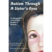 Autism Through a Sister's Eyes: A Book for Children about High-Functioning Autism and Related Disorders, Paperback/Eve B. Band