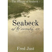 Seabeck: And The Surrounding Area, Hardcover/Fred Just