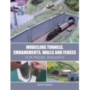 Modelling Tunnels, Embankments, Walls and Fences for Model Railways (Tisdale David)(Paperback) (9781785003288)