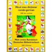 Micul meu dictionar Roman-German 500 de cuvinte