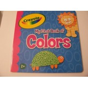 Crayola Educational Board Book ~ My First Book Of Colors (2009)