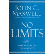 No Limits: Blow the Cap Off Your Capacity, Hardcover