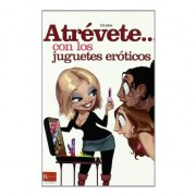 ATREVETE... CON LOS JUGUETES EROTICOS