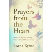 Coronet Books Prayers from the Heart : Prayers for help and blessings, prayers of thankfulness and love - Lorna Byrneová