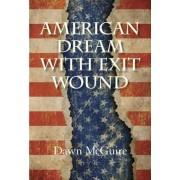 American Dream with Exit Wound, Paperback