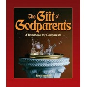 The Gift of Godparents: For Those Chosen with Love and Trust to Be Godparents, Paperback